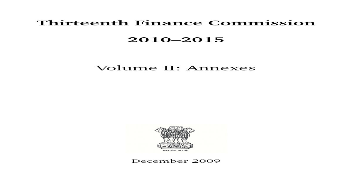 Thirteenth Finance Commission 20102015 Volume II: Annexes