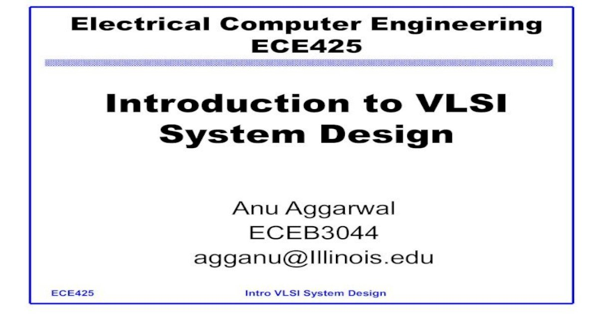 Introduction To Vlsi System Design Ece425 Intro Vlsi System Design Lecture Notes The Lecture Notes Will Pdf Document